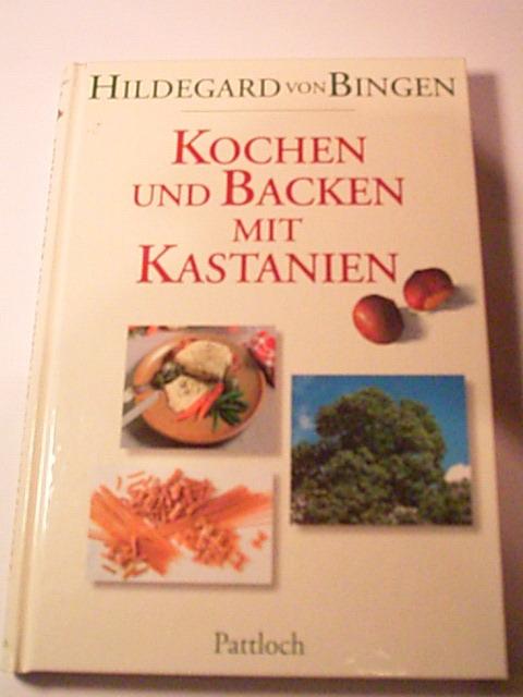Foto Buchcover Hildegard von Bingen - Kochen und Backen mit Kastanien